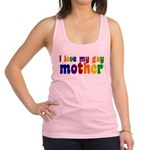 I Love My Gay Mother Racerback Tank Top