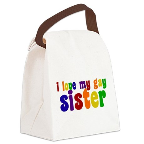 I Love My Gay Sister Canvas Lunch Bag