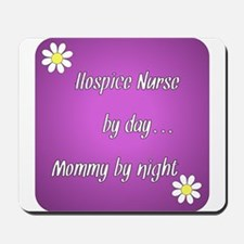 Hospice Nurse by day Mommy by night Mousepad