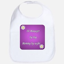 HR Manager by day Mommy by night Bib