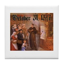 Reformation Day- October 31, 1517 Tile Coaster