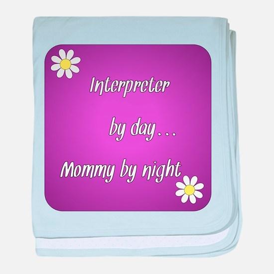 Interpreter by day Mommy by night baby blanket
