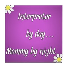 Interpreter by day Mommy by night Tile Coaster