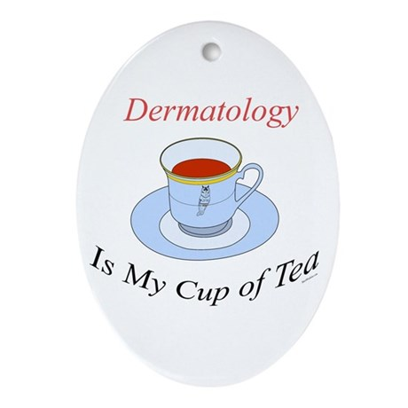 Dermatology is my cup of tea Oval Ornament