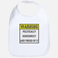 politically inncorrect warnin Bib