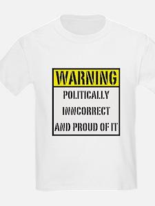 politically inncorrect warnin Kids T-Shirt