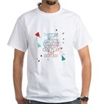 Theyre not artists White T-Shirt