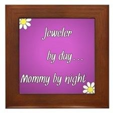 Jeweler by day Mommy by night Framed Tile