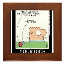 YOUR DICE Framed Tile