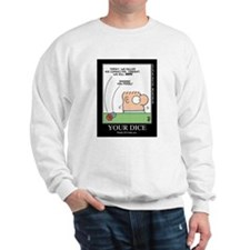 YOUR DICE Sweatshirt