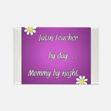 Latin Teacher by day Mommy by night Rectangle Magn