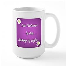 Law Professor by day Mommy by night Mug