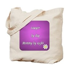 Lawyer by day Mommy by night Tote Bag