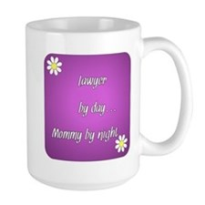 Lawyer by day Mommy by night Ceramic Mugs
