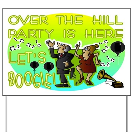Over-the-Hill Boogie Yard Sign