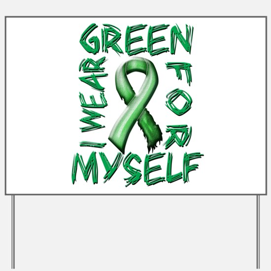 I Wear Green for Myself.png Yard Sign