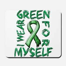 I Wear Green for Myself.png Mousepad