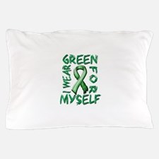 I Wear Green for Myself.png Pillow Case