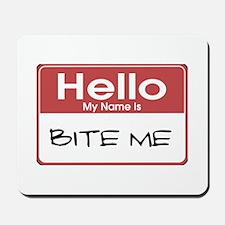 Hello My Name Is Bite Me Mousepad