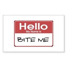 Hello My Name Is Bite Me Rectangle Decal