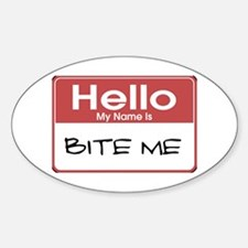 Hello My Name Is Bite Me Oval Decal