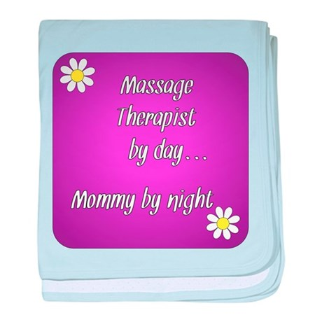 Massage Therapist by day Mommy by night baby blank