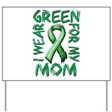 I Wear Green for my Mom.png Yard Sign