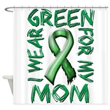 I Wear Green for my Mom.png Shower Curtain