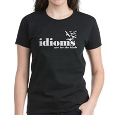 Idioms Are For The Birds Tee