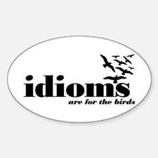 Idioms Are For The Birds Decal