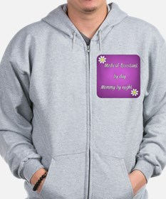 Medical Assistant by day Mommy by night Zip Hoodie