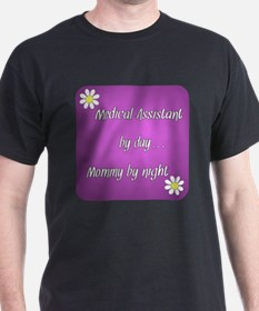 Medical Assistant by day Mommy by night T-Shirt