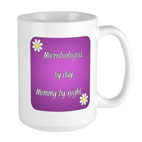 Microbiologist by day Mommy by night Large Mug
