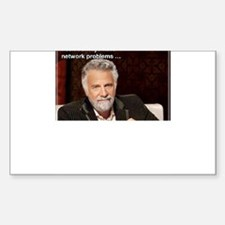 I Don't Always.....Have Network Problems Decal