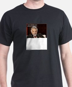 I Don't Always.....Have Network Problems T-Shirt