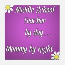 Middle School Teacher by day Mommy by night Tile C