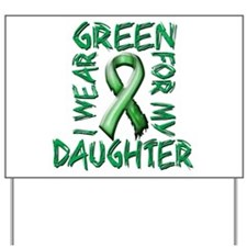 I Wear Green for my Daughter.png Yard Sign