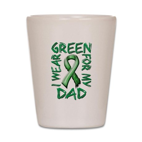 I Wear Green for my Dad.png Shot Glass