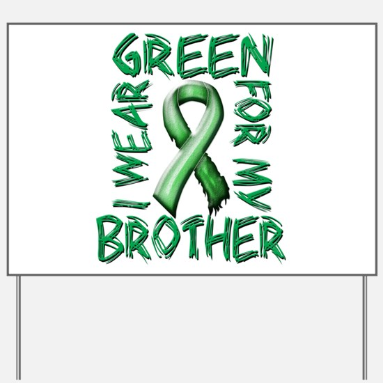 I Wear Green for my Brother.png Yard Sign