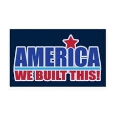 AMERICA WE BUILT THIS! Rectangle Car Magnet