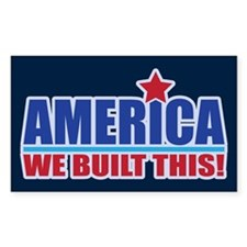 AMERICA WE BUILT THIS! Decal
