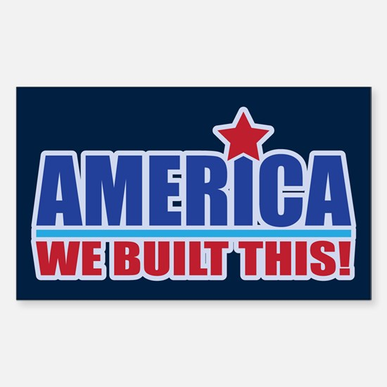 AMERICA WE BUILT THIS! Sticker (Rectangle)