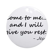 Come to me and rest Ornament (Round)