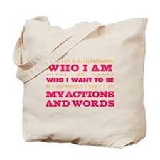 My Actions and Words Pink/Orange Tote Bag