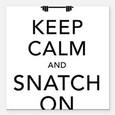 """Keep Calm and Snatch On Black Square Car Magnet 3"""""""