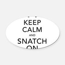 Keep Calm and Snatch On Black Oval Car Magnet