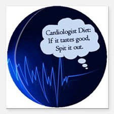 "CardiologistBlahDiet.png Square Car Magnet 3"" x 3"""