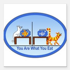 "You are what you eat2.png Square Car Magnet 3"" x 3"
