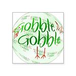 Gobbler1b.png Square Sticker 3