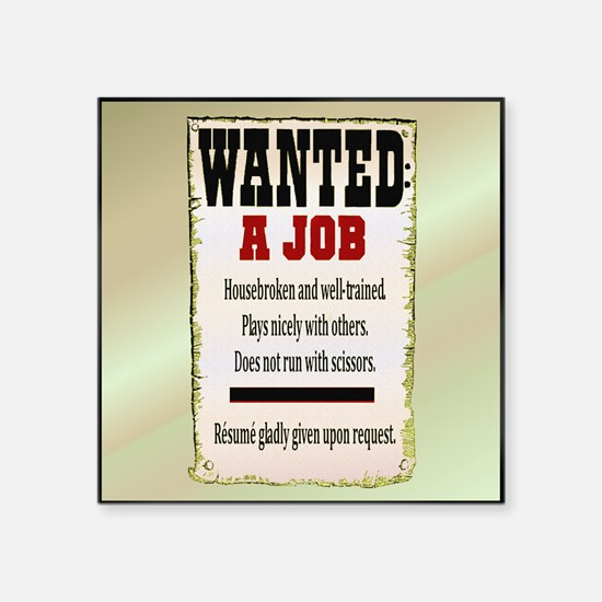 """Job Wanted Square Sticker 3"""" x 3"""""""